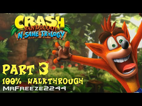 Crash Bandicoot 1 - N. Sane Trilogy - 100% Walkthrough Part 3 - All Gems