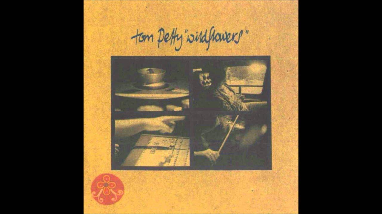 Tom Petty Wildflowers Wildflowers Album Youtube