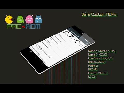 PAC ROM - LG G3 - Moto G1/G2/G3/X1/X Play- OnePlus X/One/2/3 Nexus 4/5/6P  Redmi 2 -Lenovo Vibe K5