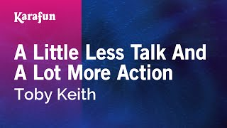 Karaoke A Little Less Talk And A Lot More Action - Toby Keith *