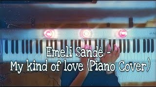 Emeli Sandé - My kind of love (piano cover)