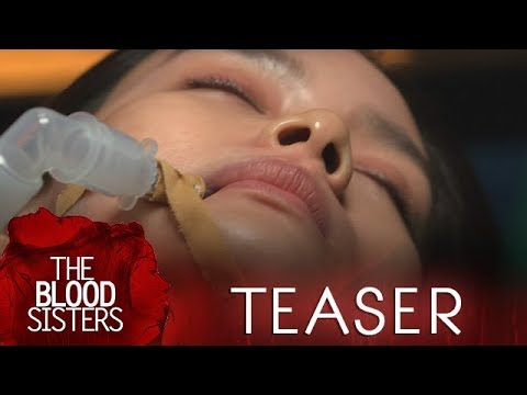 The Blood Sisters May 22, 2018 Teaser