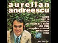Download Aurelian Andreescu - Aurelian Andreescu - Album Integral