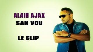 Alain Ajax  - San Vou (official clip Goprod)