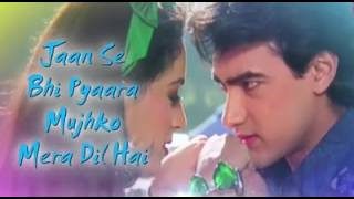 Jaan se bhi pyaara mujko mera dil hai...With lyrics
