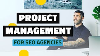 Project Management for SEO Agencies - Watch Me Automate It