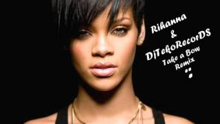 Rihanna & DjTekoRecorDS (Take a Bow) (Remix)