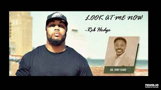 Look at Me Now - Rob Hodge featuring Tony Evans