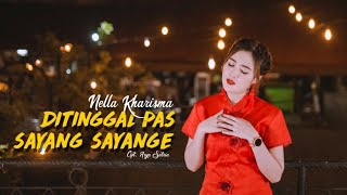 Download Lagu Nella Kharisma - Ditinggal Pas Sayang Sayange [OFFICIAL] mp3