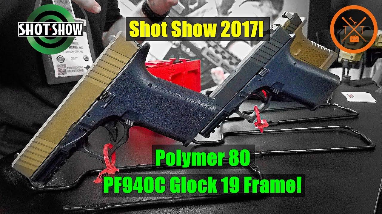 Shot Show 2017: Polymer 80 PF940C: Glock 19 Frame! - YouTube