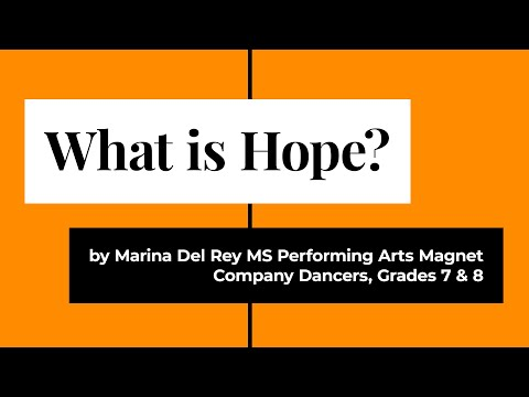 What is Hope? by Marina Del Rey Middle School Performing Arts Magnet's Grades 7 & 8 Company Dancers