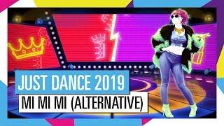 MI MI MI - HIT THE ELECTRO BEAT (ALTERNATIVE) | JUST DANCE 2019