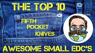 Best Small EDC's: The Top 10 Fifth Pocket Knives!