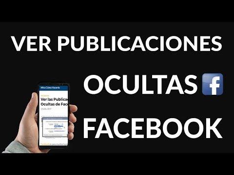 ¿Cómo Ver las Publicaciones Ocultas de Facebook?