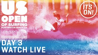 WATCH LIVE U.S. Open Of Surfing Huntington Beach Presented by Shiseido - DAY 3