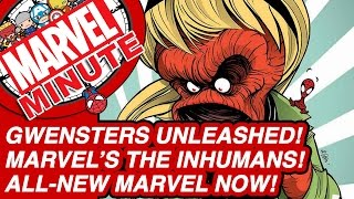 Gwensters Unleashed! Marvel's The Inhumans! - Marvel Minute 2016