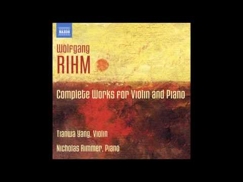 Wolfgang Rihm - Complete Works for Violin and Piano (full album)