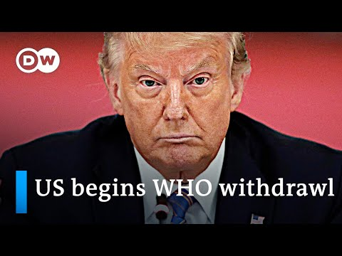 US begins formal withdrawl from World Health Organisation (WHO) | DW News
