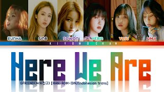 GFRIEND (여자친구)-Here We Are [HAN-ROM-IDN-Indonesian trans] co…