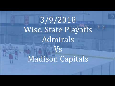 3/9/2018 Wisc.  State Playoffs Admirals vs Madison Capitals W 3/2 A1A