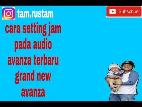 audio grand new avanza toyota agya trd-s cara setting jam pada youtube