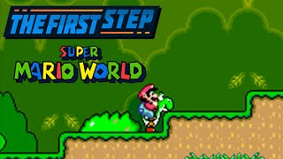 The First Step - Super Mario World