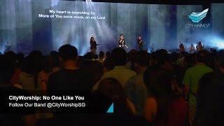 CityWorship: No One Like You // Mark Kwan @ City Harvest Church
