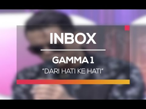 Gamma 1 - Dari Hati ke Hati (Live on Inbox)