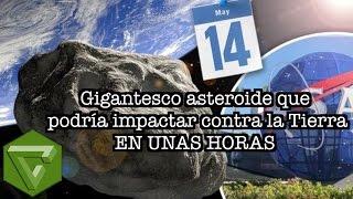 ¡Sobrevivimos! 14 de Mayo de 2015; un Gigantesco asteroide pasará muy cerca de la Tierra...