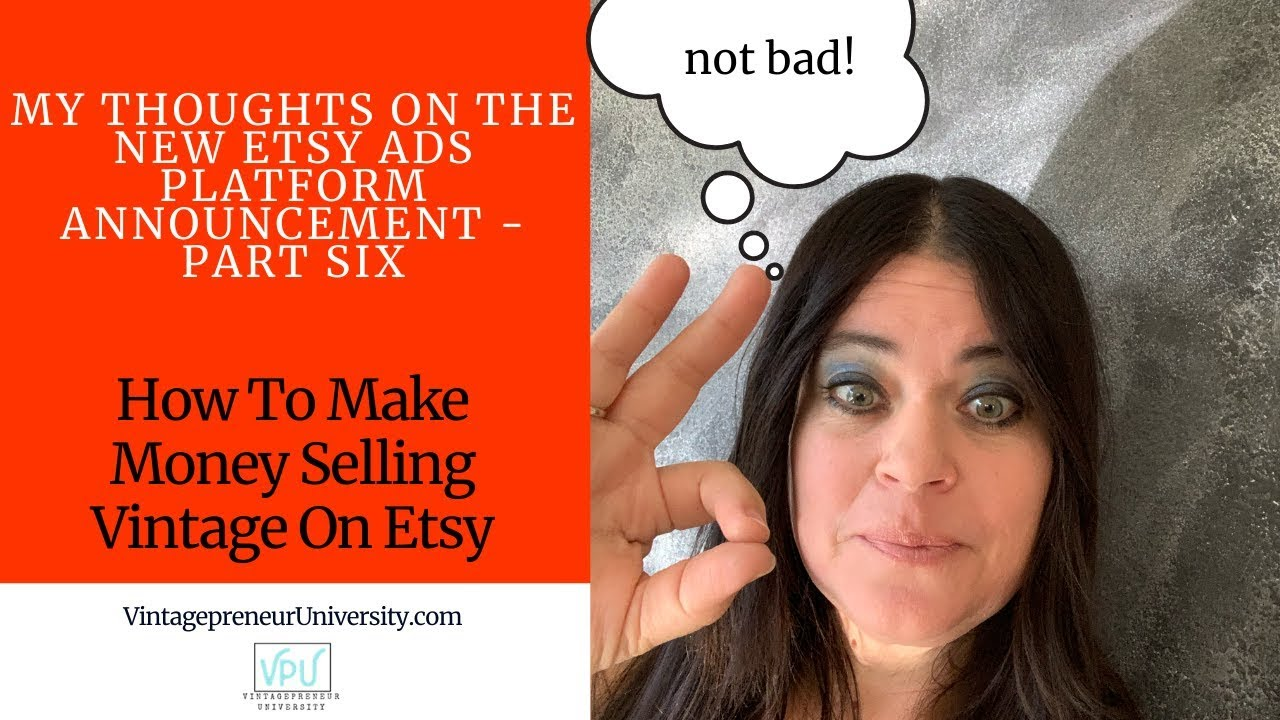 My Thoughts On the New Etsy Ads Platform Announcement - Part Six: How To Sell Vintage On Etsy