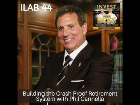 44: Building the Crash Proof Retirement System with Phil Cannella