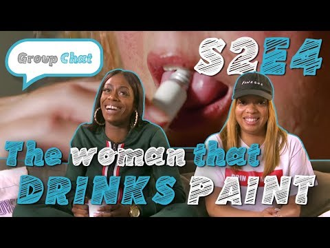 The Woman That Drinks Paint | GROUP CHAT S2 EPISODE 4