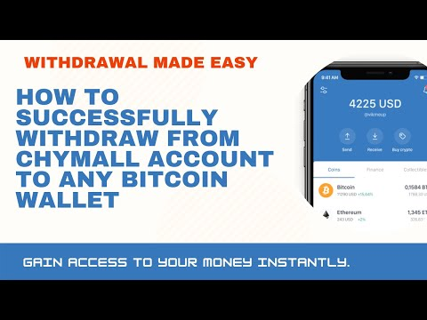 HOW TO SUCCESSFULLY WITHDRAW FROM YOUR CHYMALL ACCOUNT TO ANY BITCOIN WALLET