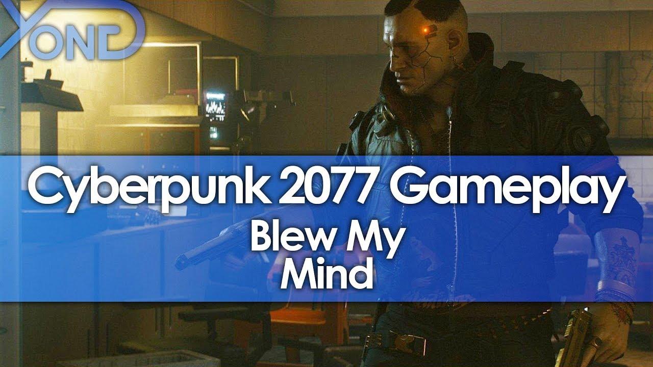 Cyberpunk 2077 Gameplay Blew My Mind