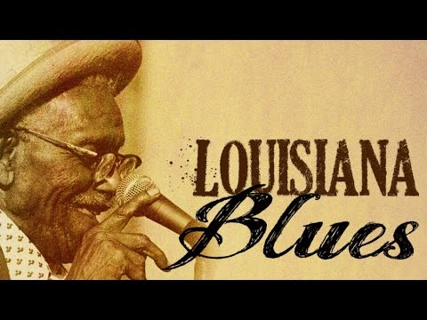 Louisiana Blues – The Best Louisiana Sounds