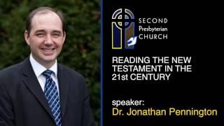 Reading the New Testament in 21st Century: Dr. Jonathan Pennington