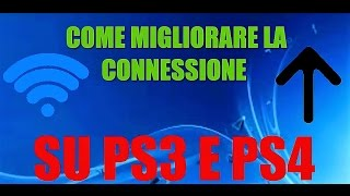 Come Migliorare La Connessione Su PS4 E PS3 ---- How To Improve The Connection Of PS4 AND PS3