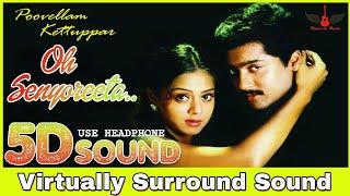 Oh Senorita | 8D Audio Song | Poovellam Kettuppar | Surya, Jyothika | Yuvan Shankar Raja.mp3