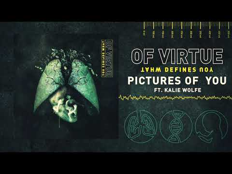 Of Virtue - Pictures Of You feat: Kalie Wolfe (Official Audio Stream)