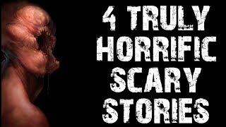 4 TRULY Disturbing & Terrifying Horror Stories | Creepypasta Collections | (Scary Stories)