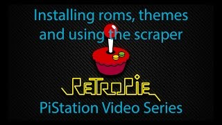 How to load roms, change themes and scrape artwork on Retropie 4.1 - PiStation Video Series #2