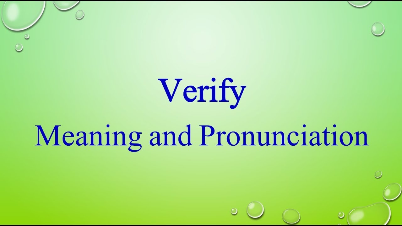 Verify Pronunciation and Meaning