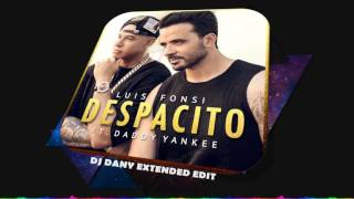 Luis Fonsi ft. Daddy Yankee - Despacito (DJ DANY Extended Edit)