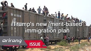 [The Point : World Affairs] Trump's new 'merit-based' immigration plan