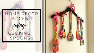 DIY - Decoupage on Cooking Spoons/Spatulas to make a Home Decor Accent!