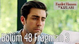 Fazilet Hanım ve Kızları 48. Bölüm 3. Fragman
