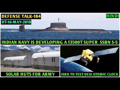 Indian Defence News:Biggest Indian SSBN,RFP for 200 Kamov 226T,ISRO to test Desi Atomic Clock(Hindi)