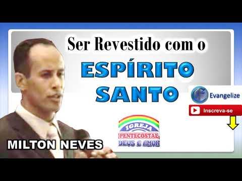 Estudo  Ser revestido com o ESPÍRITO SANTO Pastor MILTON NEVES