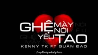 [Video Lyrics] Ghệ Mày Nói Yêu Tao - KayDee ft Quân Đao