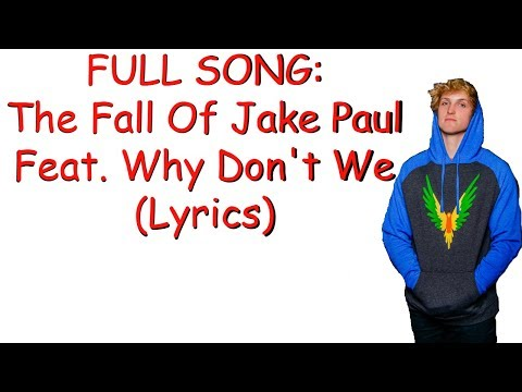 FULL SONG: The Fall Of Jake Paul Feat. Why Don't We (Lyrics)